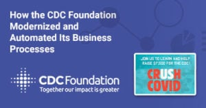 Banner for the digital transformation webinar, How the CDC Foundation Modernized and Automated Its Business Processes