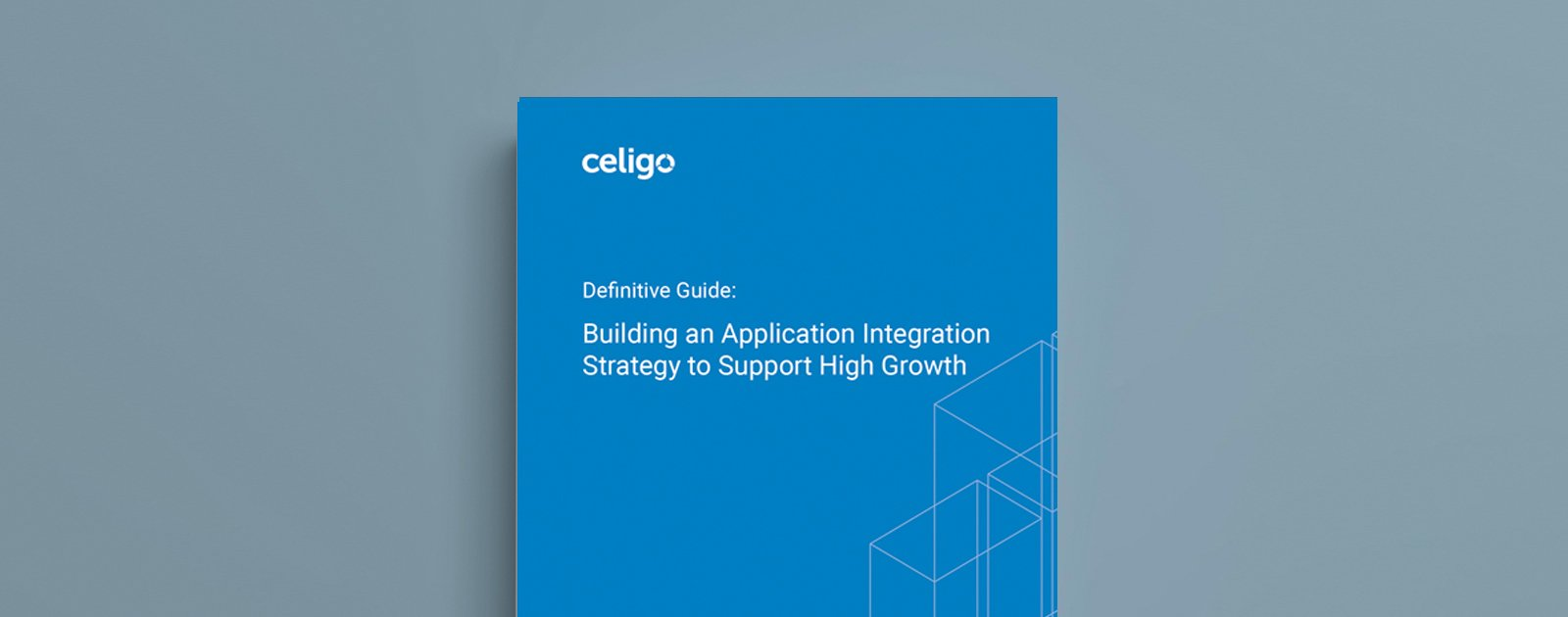 Definitive Guide: Building an Application Integration Strategy to Support High Growth