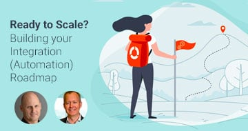 Ready to Scale? Building your Integration (Automation) Roadmap